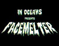 IN OCEANS - FACEMELTER