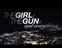 The Girl, The Gun, And Everything
