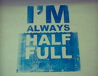 I'm Always Half Full