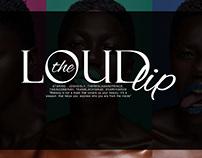 THE LOUD LIP