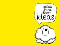 """Ideas para tener ideas"""