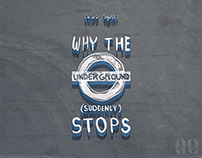 Why the underground (suddenly) stops
