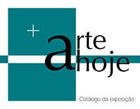 Arte Hoje: Catálogo da Exposição