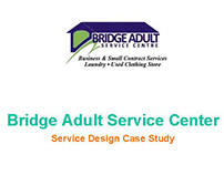 Service Design Case Center--Bridge Adult Service Center