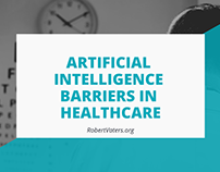Artificial Intelligence Barriers In Healthcare