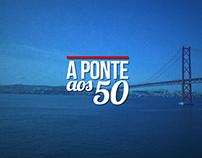 A Ponte aos 50