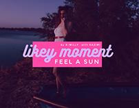 LIKEY MOMENT -feel a sun
