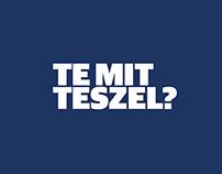 TE MIT TESZEL? - társadalmi kampány // social campaign