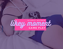 LIKEY MOMENT - game play