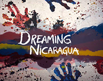 —DREAMING NICARAGUA— Documentary Film
