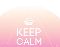 KEEP CALM! Be Beautiful