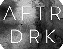 AFTR DRK.