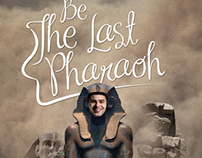 Be The Last Pharaoh