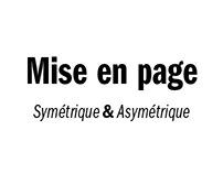 Mise en page / Article / Symétrique / Asymétrique