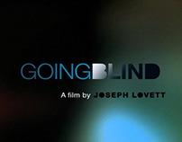 —GOING BLIND— Documentary Film