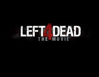 Left 4 Dead - The Movie