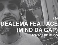 Dealema feat. Ace - Tempos de Miúdo