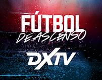 DXTV - Fútbol de Ascenso