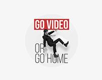 Go video or go home- Social media campaign