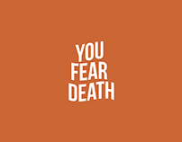 You Fear Death (experimental project)