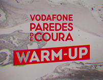 Vodafone Paredes de Coura Warm Up PROMO