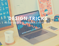Design Tricks To Keep Visitors Coming Back To Your Site