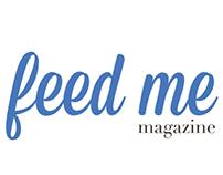 Feed Me Magazine