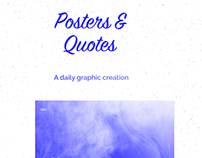 Posters & Quotes - A daily graphic creation.