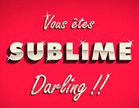 Vous êtes SUBLIME Darling!!