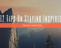 Tracey Rancifer: 12 Tips On Staying Inspired