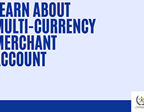 Learn everything about Multi-currency Merchant Account
