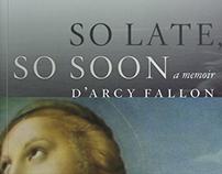 So Late, So Soon