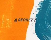 A Secret?