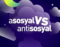 Asosyal VS Antisosyal