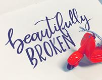 Beautifully broken - handlettering
