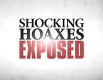 Shocking Hoaxes Exposed