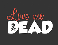 Love Me Dead Kinetic Typography