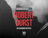 An ID Murder Mystery: Robert Durst Pitch