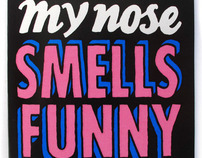My nose smells funny