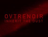 OVTRENOIR - INHERIT THE DUST