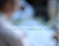A MESSAGE FROM The Moody Symphonic Band