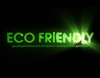 ECO-FRIENDLY. Part One.