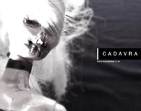 CADAVRA Videos