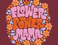 Flower Power Mama