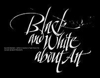 Calligraphy / Black & White about Art