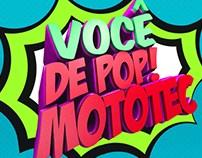 Mototec, Você de Pop.