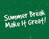 Summer Break, Make it Great!