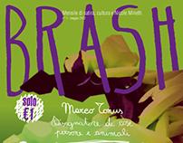 """BRASH"" / Guendalina Fazioli"