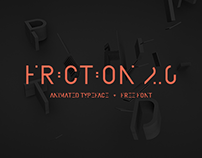 Friction 2.0 - Animated Typeface + Free Font