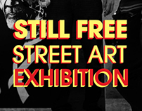 Still Free Street Art Exhibition: Birth and Decay